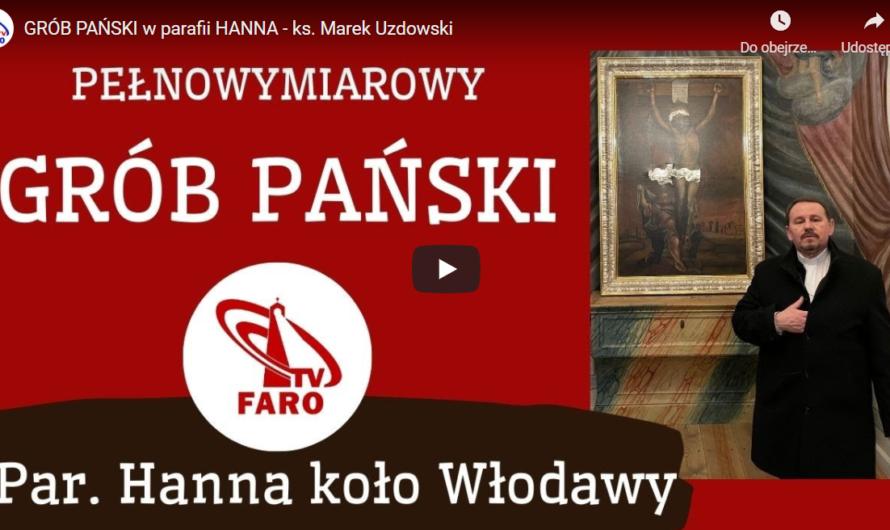 Grób Pański w Hannie – ks. Marek Uzdowski